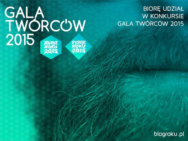 Biorę udział w konkursie Gala Twórców 2015