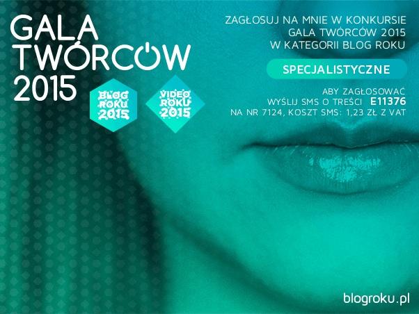 """Zagłosun na nas w konkursie Gala Twórców 2015 w kategorii """"Blog roku"""""""